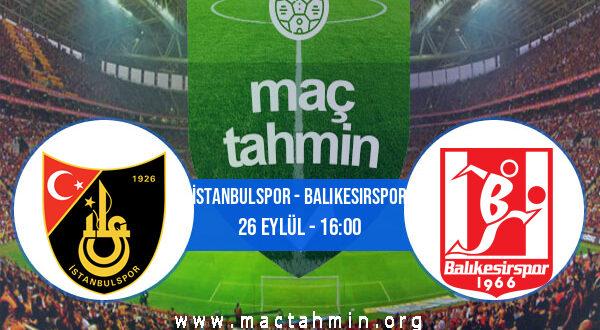 İstanbulspor - Balıkesirspor İddaa Analizi ve Tahmini 26 Eylül 2021
