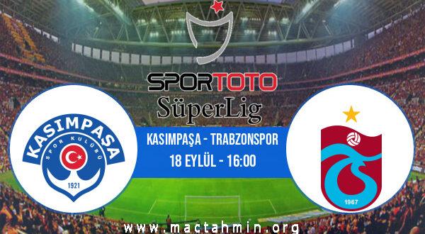 Kasımpaşa - Trabzonspor İddaa Analizi ve Tahmini 18 Eylül 2021