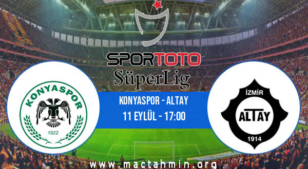 Konyaspor - Altay İddaa Analizi ve Tahmini 11 Eylül 2021