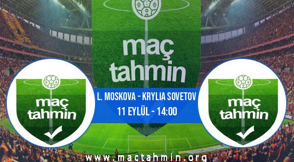 L. Moskova - Krylia Sovetov İddaa Analizi ve Tahmini 11 Eylül 2021