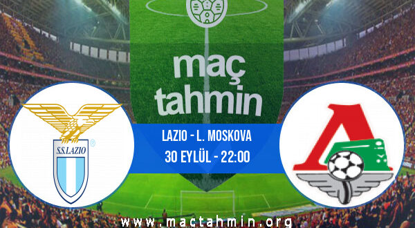 Lazio - L. Moskova İddaa Analizi ve Tahmini 30 Eylül 2021