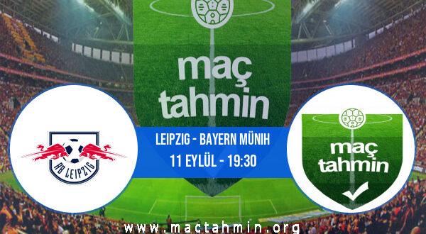 Leipzig - Bayern Münih İddaa Analizi ve Tahmini 11 Eylül 2021