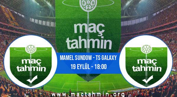Mamel Sundow - TS Galaxy İddaa Analizi ve Tahmini 19 Eylül 2021