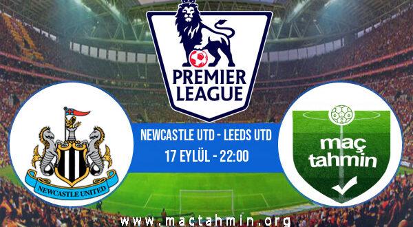 Newcastle Utd - Leeds Utd İddaa Analizi ve Tahmini 17 Eylül 2021