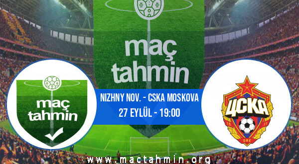 Nizhny Nov. - CSKA Moskova İddaa Analizi ve Tahmini 27 Eylül 2021