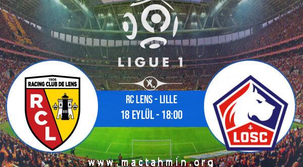 RC Lens - Lille İddaa Analizi ve Tahmini 18 Eylül 2021