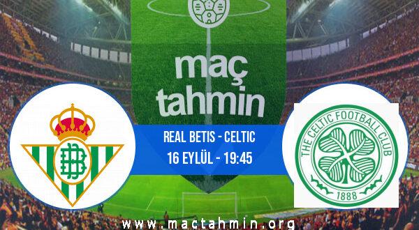 Real Betis - Celtic İddaa Analizi ve Tahmini 16 Eylül 2021