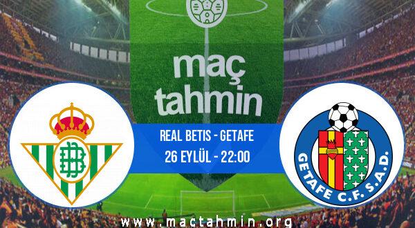 Real Betis - Getafe İddaa Analizi ve Tahmini 26 Eylül 2021