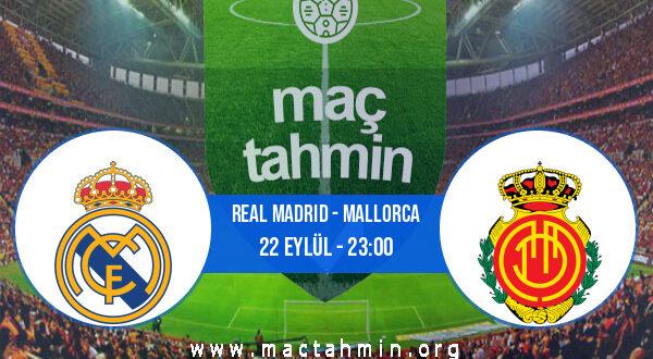 Real Madrid - Mallorca İddaa Analizi ve Tahmini 22 Eylül 2021