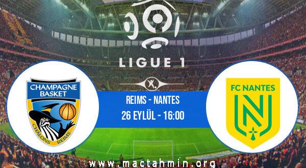 Reims - Nantes İddaa Analizi ve Tahmini 26 Eylül 2021