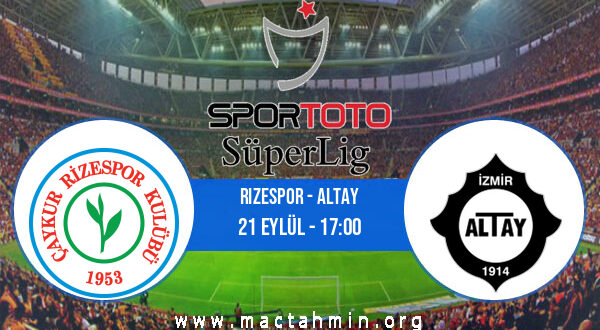 Rizespor - Altay İddaa Analizi ve Tahmini 21 Eylül 2021