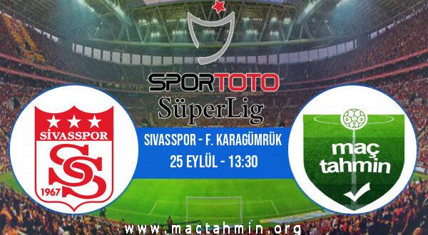Sivasspor - F. Karagümrük İddaa Analizi ve Tahmini 25 Eylül 2021