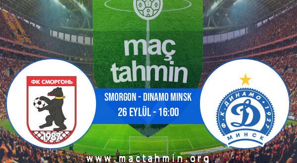 Smorgon - Dinamo Minsk İddaa Analizi ve Tahmini 26 Eylül 2021