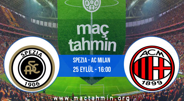 Spezia - AC Milan İddaa Analizi ve Tahmini 25 Eylül 2021