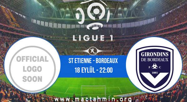 St Etienne - Bordeaux İddaa Analizi ve Tahmini 18 Eylül 2021