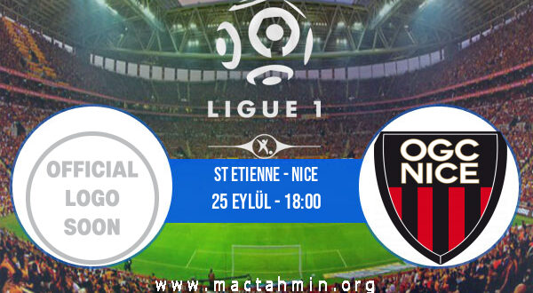 St Etienne - Nice İddaa Analizi ve Tahmini 25 Eylül 2021