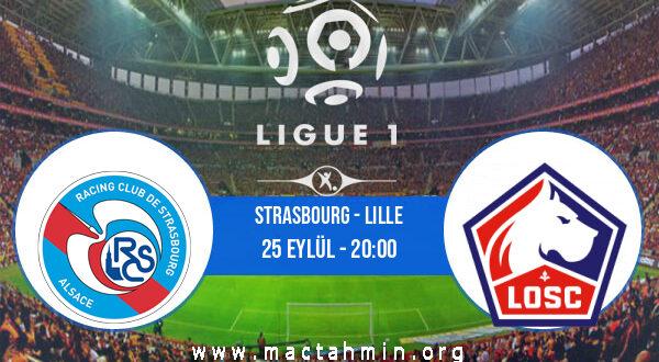Strasbourg - Lille İddaa Analizi ve Tahmini 25 Eylül 2021