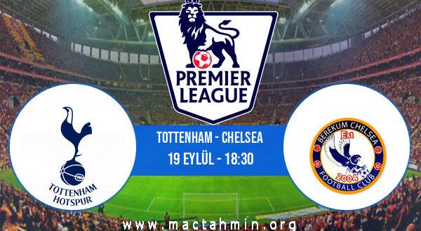 Tottenham - Chelsea İddaa Analizi ve Tahmini 19 Eylül 2021
