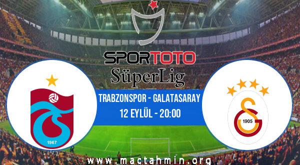 Trabzonspor - Galatasaray İddaa Analizi ve Tahmini 12 Eylül 2021