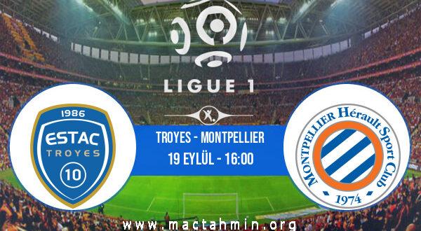 Troyes - Montpellier İddaa Analizi ve Tahmini 19 Eylül 2021
