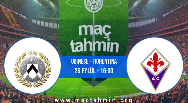 Udinese - Fiorentina İddaa Analizi ve Tahmini 26 Eylül 2021