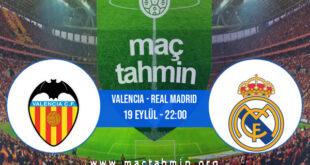 Valencia - Real Madrid İddaa Analizi ve Tahmini 19 Eylül 2021