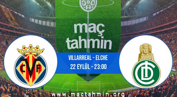 Villarreal - Elche İddaa Analizi ve Tahmini 22 Eylül 2021