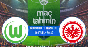Wolfsburg - E. Frankfurt İddaa Analizi ve Tahmini 19 Eylül 2021
