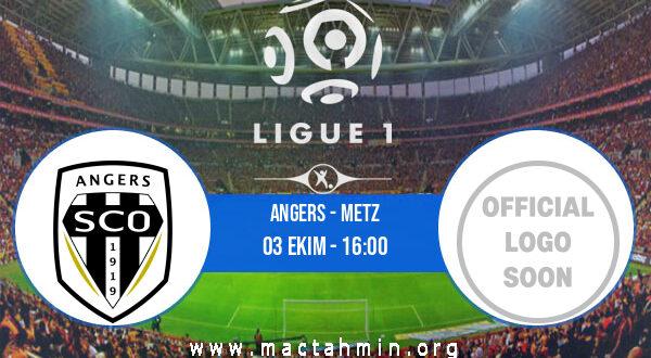 Angers - Metz İddaa Analizi ve Tahmini 03 Ekim 2021