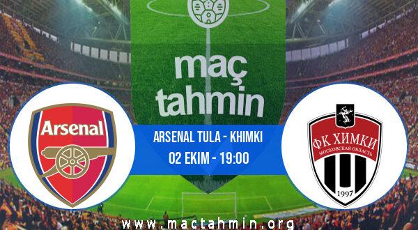 Arsenal Tula - Khimki İddaa Analizi ve Tahmini 02 Ekim 2021