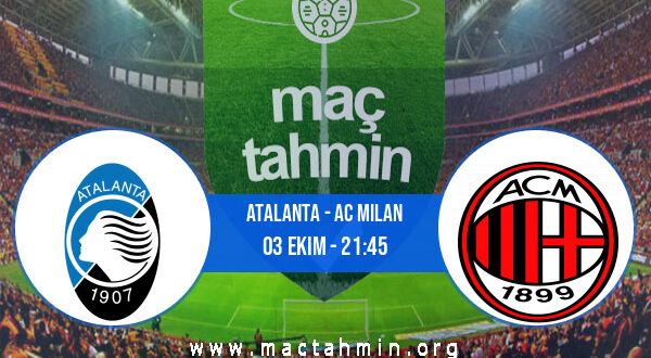 Atalanta - AC Milan İddaa Analizi ve Tahmini 03 Ekim 2021