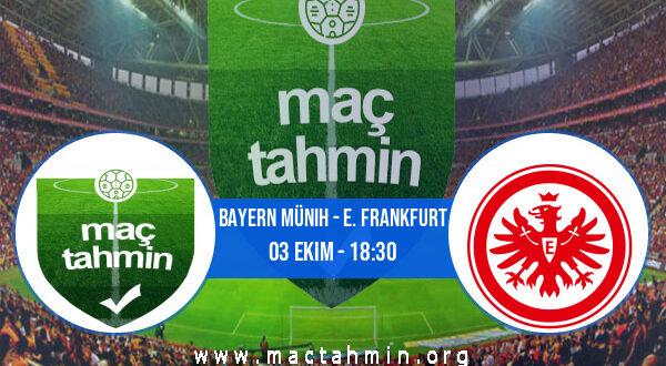 Bayern Münih - E. Frankfurt İddaa Analizi ve Tahmini 03 Ekim 2021