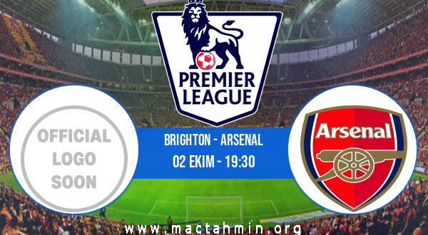 Brighton - Arsenal İddaa Analizi ve Tahmini 02 Ekim 2021