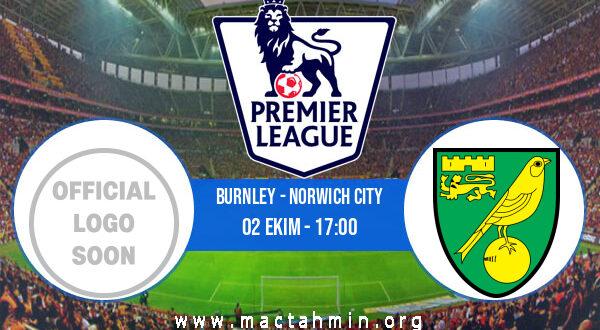 Burnley - Norwich City İddaa Analizi ve Tahmini 02 Ekim 2021