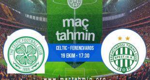 Celtic - Ferencvaros İddaa Analizi ve Tahmini 19 Ekim 2021