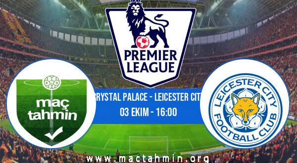 Crystal Palace - Leicester City İddaa Analizi ve Tahmini 03 Ekim 2021