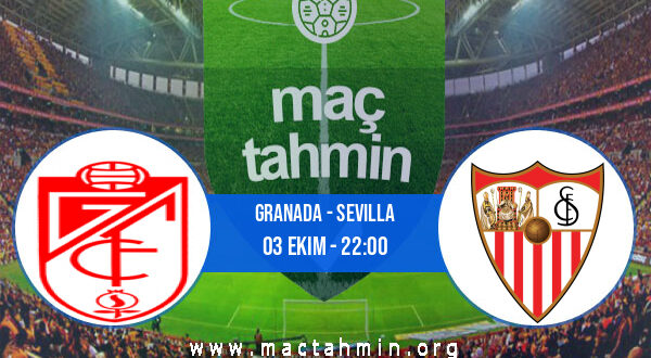 Granada - Sevilla İddaa Analizi ve Tahmini 03 Ekim 2021