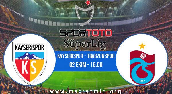 Kayserispor - Trabzonspor İddaa Analizi ve Tahmini 02 Ekim 2021