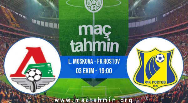 L. Moskova - FK Rostov İddaa Analizi ve Tahmini 03 Ekim 2021