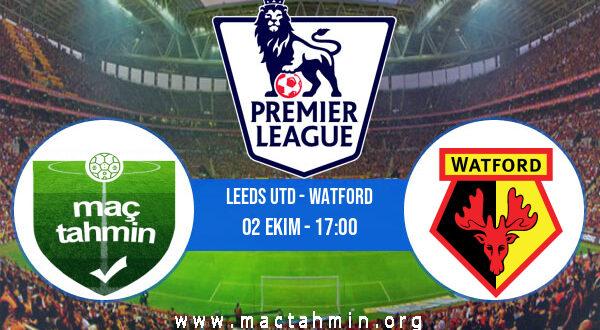 Leeds Utd - Watford İddaa Analizi ve Tahmini 02 Ekim 2021