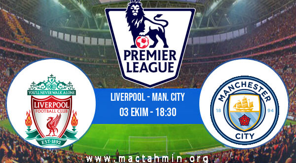 Liverpool - Man. City İddaa Analizi ve Tahmini 03 Ekim 2021