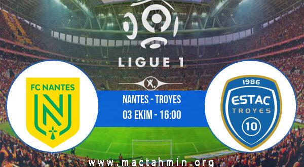 Nantes - Troyes İddaa Analizi ve Tahmini 03 Ekim 2021