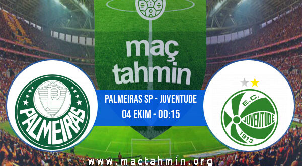 Palmeiras SP - Juventude İddaa Analizi ve Tahmini 04 Ekim 2021