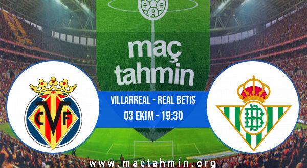 Villarreal - Real Betis İddaa Analizi ve Tahmini 03 Ekim 2021