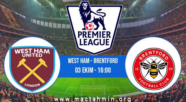 West Ham - Brentford İddaa Analizi ve Tahmini 03 Ekim 2021