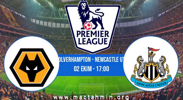 Wolverhampton - Newcastle Utd İddaa Analizi ve Tahmini 02 Ekim 2021
