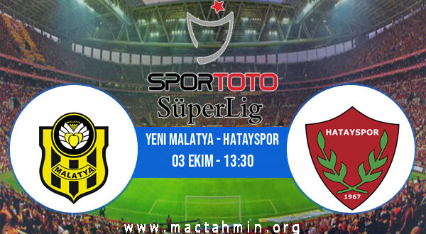Yeni Malatya - Hatayspor İddaa Analizi ve Tahmini 03 Ekim 2021